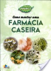 COMO MONTAR UMA FARMACIA CASEIRA VOL.02