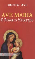 AVE MARIA - O ROSARIO MEDITADO