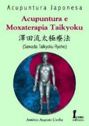 ACUPUNTURA E MOXATERAPIA TAIKYOKU (ACUPUNTURA JAPONESA)