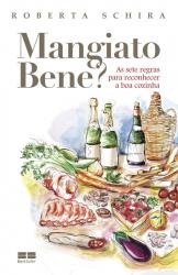 MANGIATO BENE? AS SETE REGRAS PARA RECONHECER A BOA COZINHA