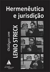 HERMENÊUTICA E JURISDIÇÃO DIÁLOGOS COM LENIO STRECK