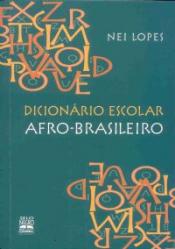 DICIONARIO ESCOLAR AFRO-BRASILEIRO