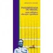 PASSARINHADA DO BRASIL - CANTO ORFEONICO, EDUCACAO E GETULISMO - 1
