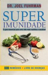 SUPERIMUNIDADE - O GUIA ESSENCIAL PARA UMA VIDA MAIS NUTRITIVA  E SAUDAVEL