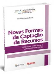 NOVAS FORMAS DE CAPTAÇÃO DE RECURSOS - COMO ADMINISTRAR PROJETOS