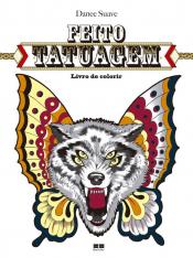 FEITO TATUAGEM - LIVRO DE COLORIR