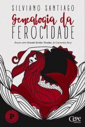 GENEALOGIA DA FEROCIDADE - ENSAIO SOBRE GRANDE SERTÃO: VEREDAS, DE GUIMARÃES ROSA