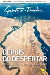 DEPOIS DO DESPERTAR - O FIM DA SEPARAÇÃO E O SURGIMENTO DE UMA NOVA SOCIEDADE