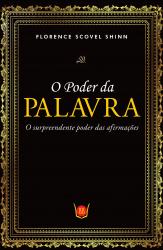 PODER DA PALAVRA - O SURPREENDENTE PODER DAS AFIRMAÇÕES