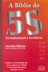 BIBLIA DO 5S, A - DA IMPLANTACAO A EXCELENCIA
