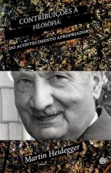 CONTRIBUIÇOES A FILOSOFIA - DO ACONTECIMENTO APROPRIADOR