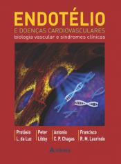 ENDOTÉLIO E DOENÇAS CARDIOVASCULARES - BIOLOGIA VASCULAR E SÍNDROMES CLÍNICAS