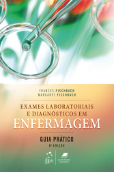 EXAMES LABORATORIAIS E DIAGNÓSTICOS EM ENFERMAGEM - GUIA PRÁTICO