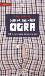 GUIA DA CULINARIA OGRA - 195 LUGARES PARA COMER ATE CAIR