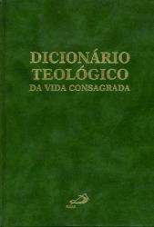 DICIONARIO TEOLOGICO DA VIDA CONSAGRADA