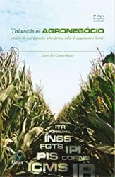 TRIBUTACAO NO AGRONEGOCIO - ANALISE DE SEUS IMPACTOS SOBRE PRECOS FOLHAS