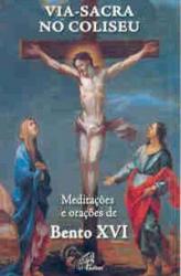 VIA-SACRA NO COLISEU - MEDITACAOES E ORACOES DE BENTO..