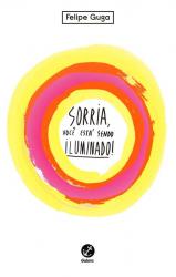 SORRIA, VOCÊ ESTÁ SENDO ILUMINADO