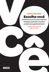 ESCOLHA VOCE- TRANSFORME SE EM UMA MAQUINA DE IDEIAS APRENDA A RESOLVER PRO