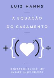 EQUAÇAO DO CASAMENTO, A