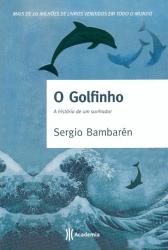 GOLFINHO - A HISTORIA DE UM SONHADOR
