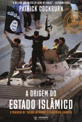 A ORIGEM DO ESTADO ISLÂMICO - O FRACSSO DA 'GUERRA AO TERROR' E A ASCENSÃO JIHADISTA