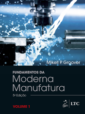FUNDAMENTOS DA MODERNA MANUFATURA - VOLUME 01