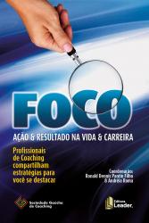 FOCO - AÇAO E RESULTADO NA VIDA E CARREIR