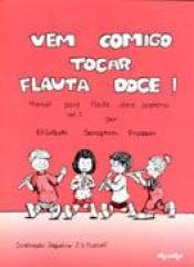 VEM COMIGO TOCAR FLAUTA DOCE! - VEM COMIGO TOCAR FLAUTA DOCE! - 1ª