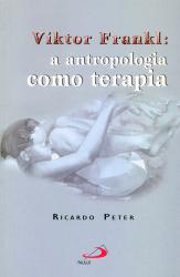 VIKTOR FRANKL - A ANTROPOLOGIA COMO TERAPIA