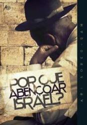 POR QUE ABENÇOAR ISRAEL?