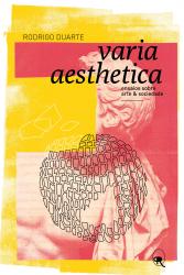 VARIA AESTHETICA - ENSAIOS SOBRE ARTE E SOCIEDADE