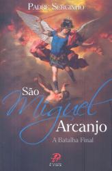 SÃO MIGUEL ARCANJO - A BATALHA FINAL