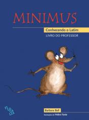 MINIMUS - CONHECENDO O LATIM - LIVRO DO PROFESSOR