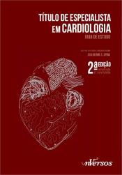 TITULO ESPECIALISTA EM CARDIOLOGIA - GUIA DE ESTUDO