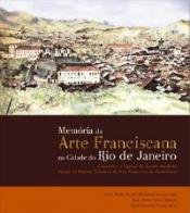 MEMORIA DA ARTE FRANCISCANA NA CIDADE DO RIO DE JANEIRO