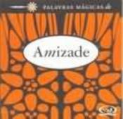 PALAVRAS MAGICAS DE AMIZADE - 1