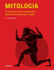 MITOLOGIA - 50 CONCEITOS E MITOS FUNDAMENTAIS