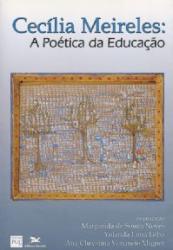 CECILIA MEIRELES - A POETICA DA EDUCACAO