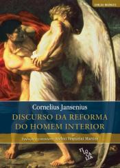 DISCURSO DA REFORMA DO HOMEM INTERIOR