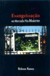 EVANGELIZACAO NO MERCADO POS MODERNO - 1ª