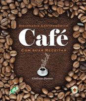 DICIONARIO GASTRONOMICO -CAFE COM SUAS RECEITAS