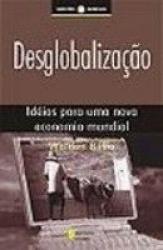 DESGLOBALIZAÇÃO - IDÉIAS PARA UMA NOVA ECONOMIA MUNDIAL