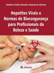 HEPATITES VIRAIS E NORMAS DE BIOSSEGURANÇA EM PROFISSIONAIS DA BELEZA E SAÚDE