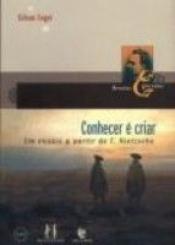CONHECER E CRIAR - UM ENSAIO A PARTIR DE F. NIETZSCHE