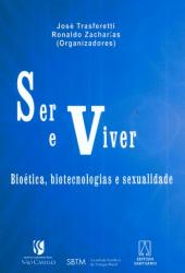 SER E VIVER - BIOETICA BIOTECNOLOGIAS E SEXUALIDADE3