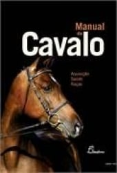 MANUAL DO CAVALO: AQUISICAO, SAUDE E RACAS