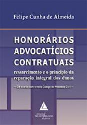 HONORÁRIOS ADVOCATÍCIOS CONTRATUAIS - RESSARCIMENTO E O PRINCÍPIO DA REPARAÇÃO INTEGRAL DOS DANOS