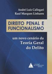 DIREITO PENAL E FUNCIONALISMO - UM NOVO CENÁRIO DA TEORIA GERAL DO DELITO