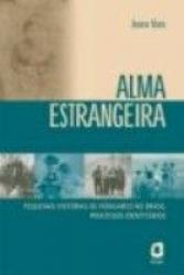 ALMA ESTRANGEIRA - PEQUENAS HISTORIAS DE HUNGAROS...